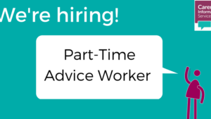 Part-Time Advice Worker Vacancy at the Carers Information Service